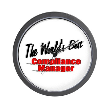 """The World's Best Compliance Manager"" Wall Clock"
