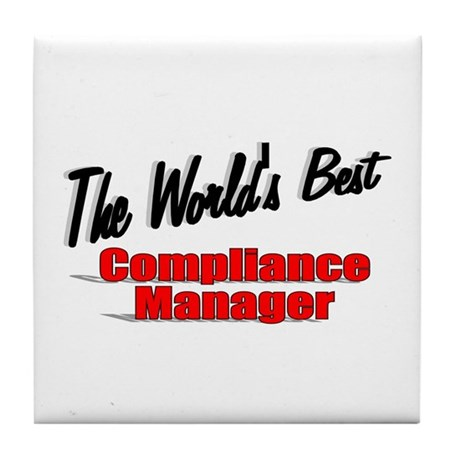 &quot;The World's Best Compliance Manager&quot; Tile Coaster