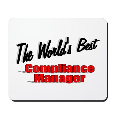 """The World's Best Compliance Manager"" Mousepad"