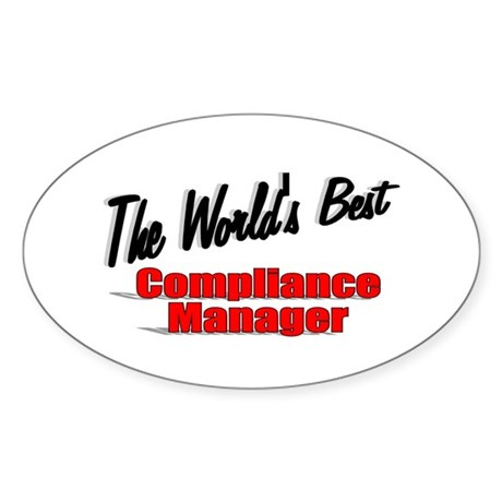 """The World's Best Compliance Manager"" Sticker (Ova"