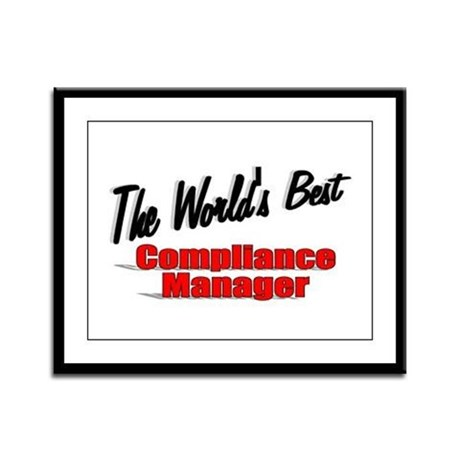 &quot;The World's Best Compliance Manager&quot; Framed Panel