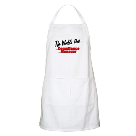 &quot;The World's Best Compliance Manager&quot; BBQ Apron