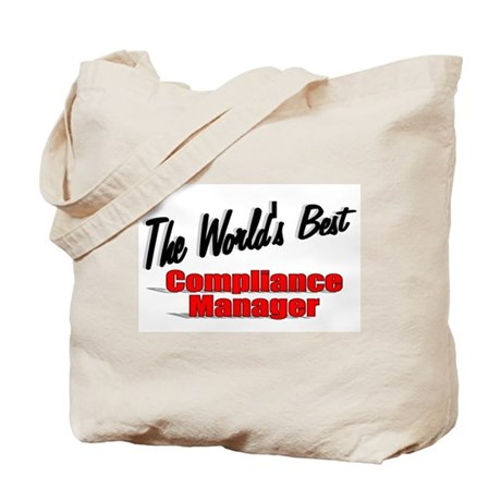 """The World's Best Compliance Manager"" Tote Bag"