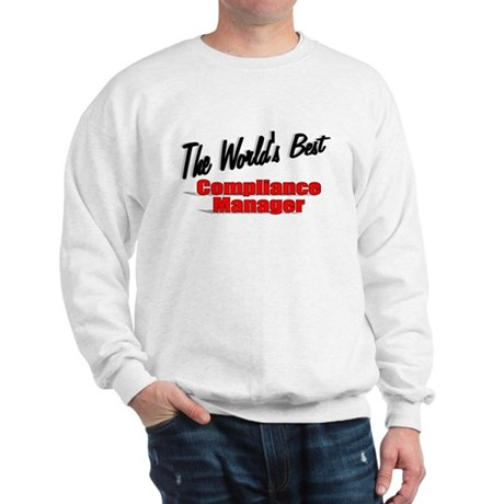 &quot;The World's Best Compliance Manager&quot; Sweatshirt