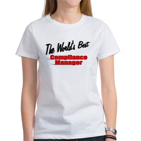 """The World's Best Compliance Manager"" Women's T-Sh"
