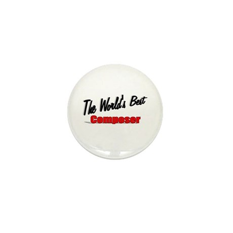 """The World's Best Composer"" Mini Button (100 pack)"