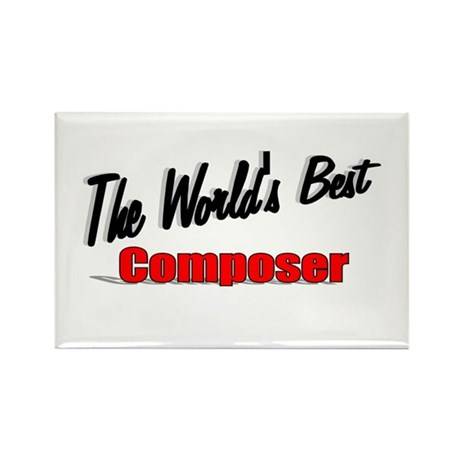 """The World's Best Composer"" Rectangle Magnet (10 p"