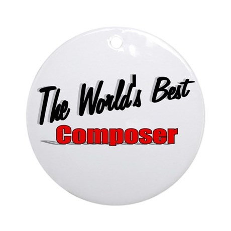 """The World's Best Composer"" Ornament (Round)"
