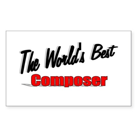 """The World's Best Composer"" Rectangle Sticker"