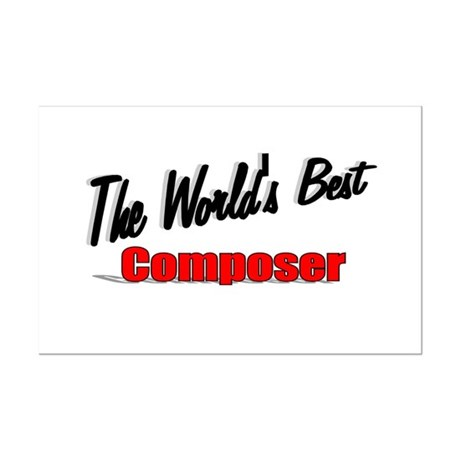 """The World's Best Composer"" Mini Poster Print"