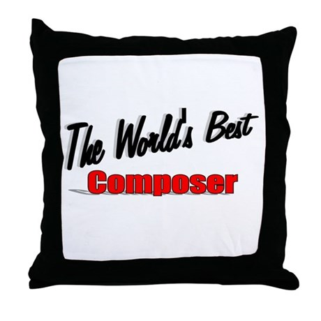 """The World's Best Composer"" Throw Pillow"