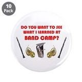 "What I Learned At Band Camp? 3.5"" Button (10 pack)"