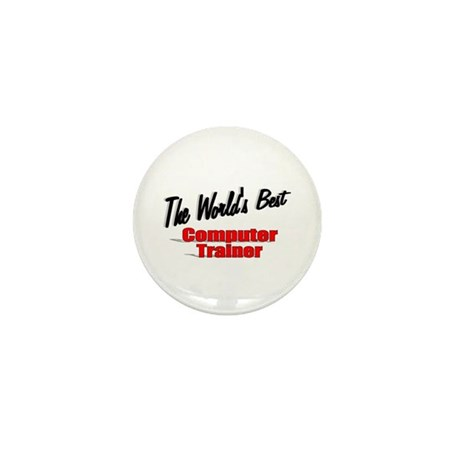 """The World's Best Computer Trainer"" Mini Button (1"