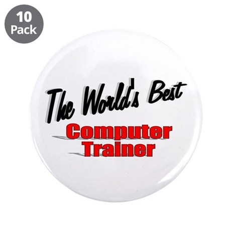 """The World's Best Computer Trainer"" 3.5"" Button (1"
