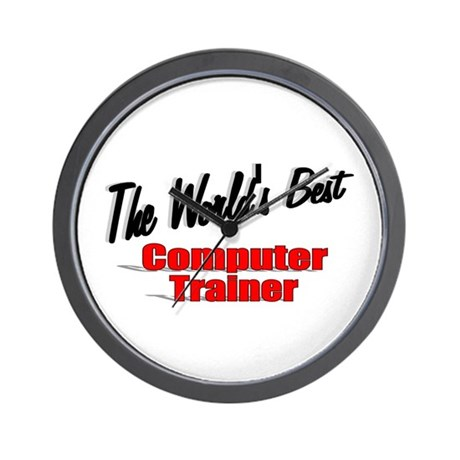 """The World's Best Computer Trainer"" Wall Clock"
