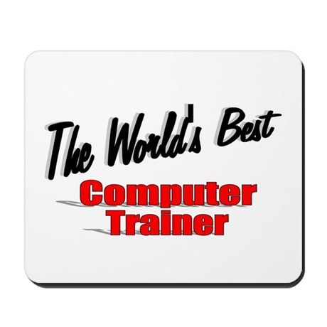 """The World's Best Computer Trainer"" Mousepad"
