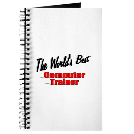 """The World's Best Computer Trainer"" Journal"