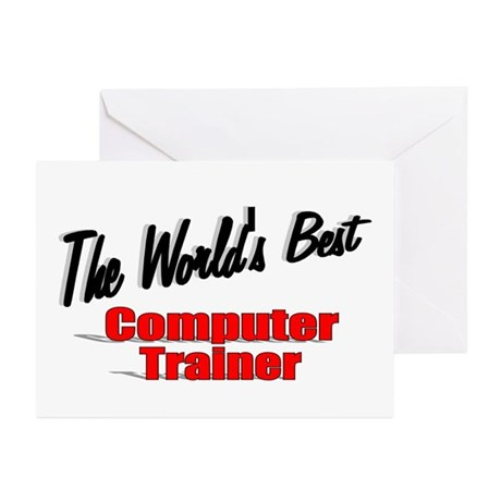 """The World's Best Computer Trainer"" Greeting Cards"