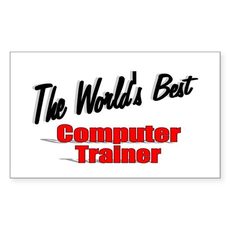 """The World's Best Computer Trainer"" Sticker (Recta"