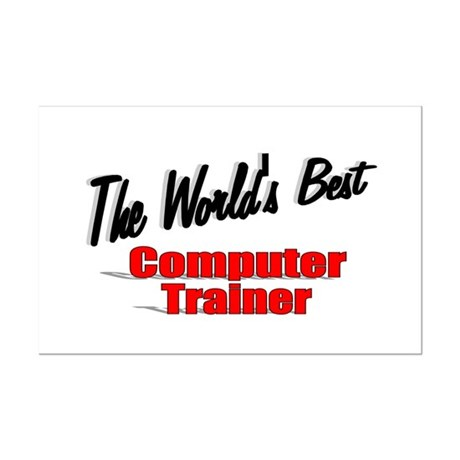 """The World's Best Computer Trainer"" Mini Poster Pr"