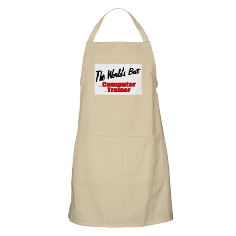 """The World's Best Computer Trainer"" BBQ Apron"