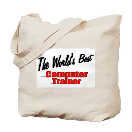 """The World's Best Computer Trainer"" Tote Bag"