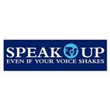 SPEAK UP Bumper Bumper Sticker