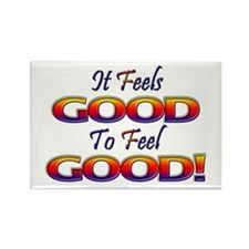 It Feels Good to Feel Good! Rectangle Magnet (10 p