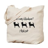 Too Many Chihuahuas? Tote Bag