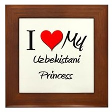 I Love My Uzbekistani Princess Framed Tile