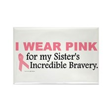 Pink For My Sister's Bravery 1 Rectangle Magnet