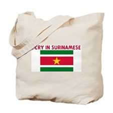 I CRY IN SURINAMESE Tote Bag