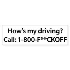 How's My Driving? Bumper Bumper Sticker