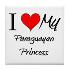 I Love My Paraguayan Princess Tile Coaster