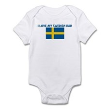 I LOVE MY SWEDISH DAD Infant Bodysuit