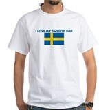 I LOVE MY SWEDISH DAD Shirt