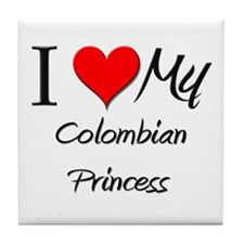I Love My Colombian Princess Tile Coaster