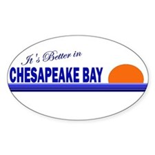 Its Better in Chesapeake Bay Oval Decal