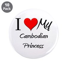 "I Love My Cambodian Princess 3.5"" Button (10 pack)"