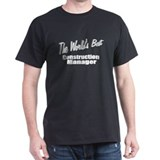 """The World's Best Construction Manager"" T-Shirt"