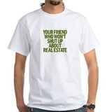 YOUR FRIEND WHO WON'T SHUT UP  Shirt