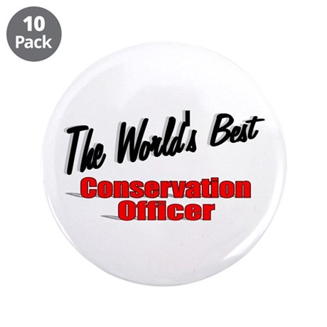 """The World's Best Conservation Officer"" 3.5"" Butto"