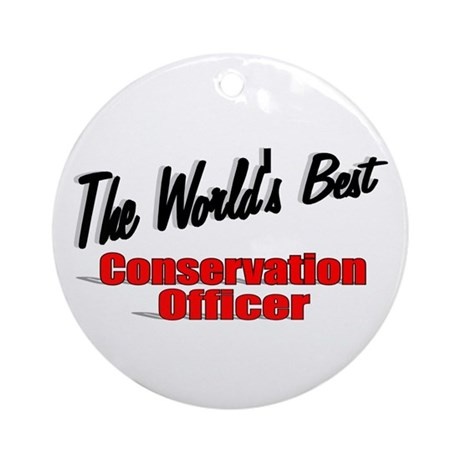 """The World's Best Conservation Officer"" Ornament ("