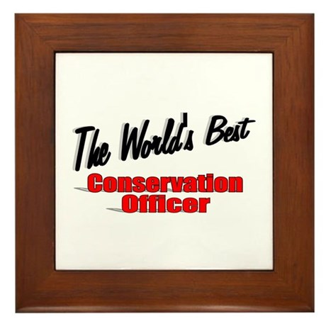 """The World's Best Conservation Officer"" Framed Til"