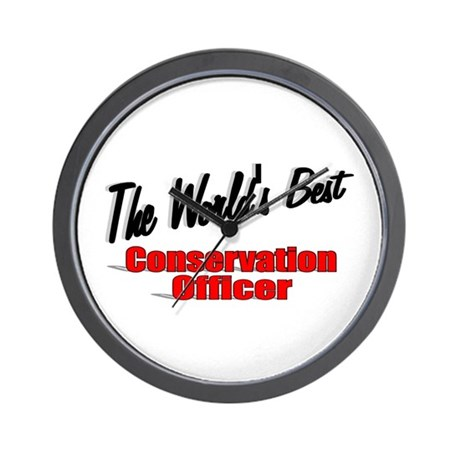"""The World's Best Conservation Officer"" Wall Clock"
