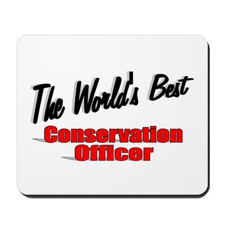 """The World's Best Conservation Officer"" Mousepad"