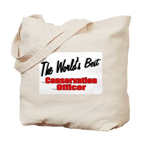 """The World's Best Conservation Officer"" Tote Bag"