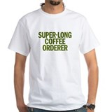 THE SUPER-LONG COFFEE ORDERER Shirt