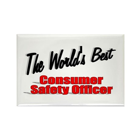"""The World's Best Consumer Safety Officer"" Rectang"