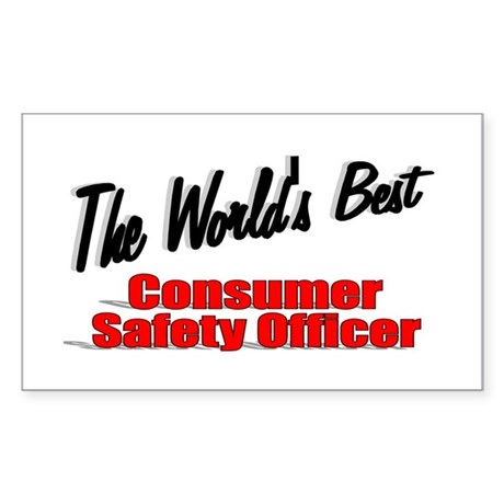 """The World's Best Consumer Safety Officer"" Sticker"